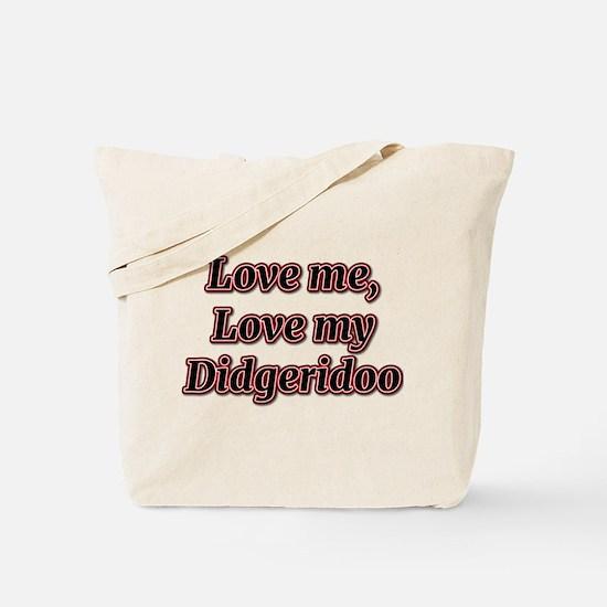 Love Me, Love My Didgeridoo Tote Bag