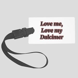 Love Me, Love My Dulcimer Luggage Tag