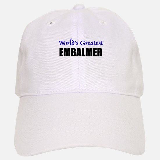Worlds Greatest EMBALMER Baseball Baseball Cap
