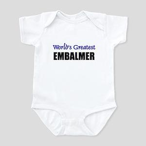 Worlds Greatest EMBALMER Infant Bodysuit