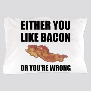 Bacon Or Wrong Pillow Case