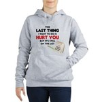The last thing I want to do Women's Hooded Sweatsh