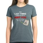 The last thing I want to do T-Shirt