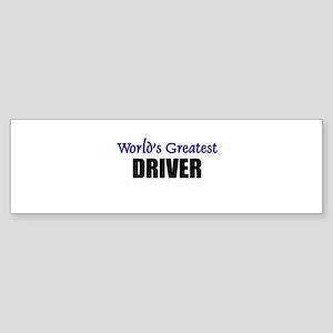 Worlds Greatest DRIVER Bumper Sticker