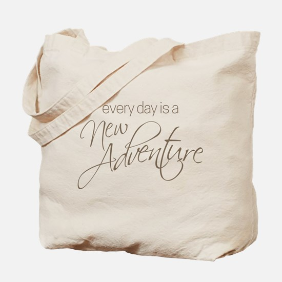 Every Day is a New Adventure Tote Bag