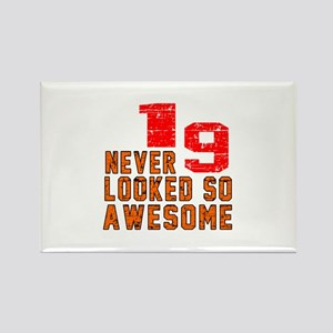 19 Never looked So Awesome Rectangle Magnet