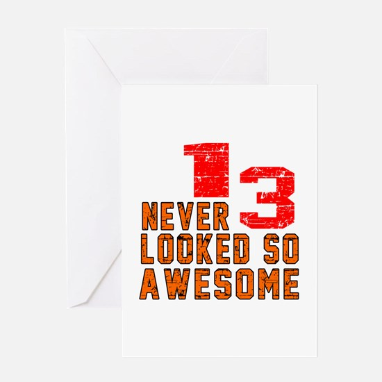 13 Never looked So Awesome Greeting Card