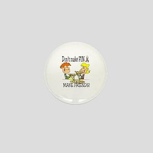 Don't make fun~make friends! Mini Button