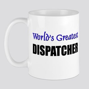 Worlds Greatest DISPATCHER Mug