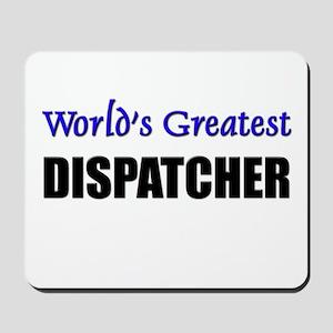 Worlds Greatest DISPATCHER Mousepad