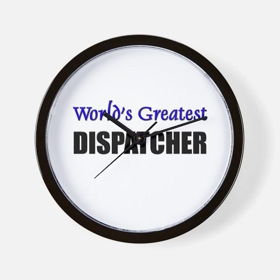 Worlds Greatest DISPATCHER Wall Clock