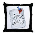 Peace Damn It 2 Throw Pillow