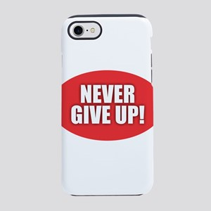 Never Give Up - Red iPhone 8/7 Tough Case