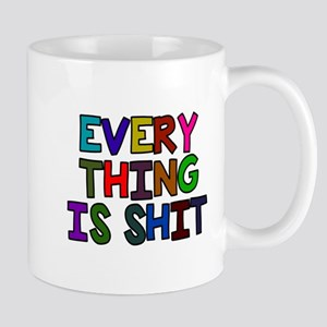 Everything is shit Mug