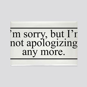 Not Apologizing Rectangle Magnet