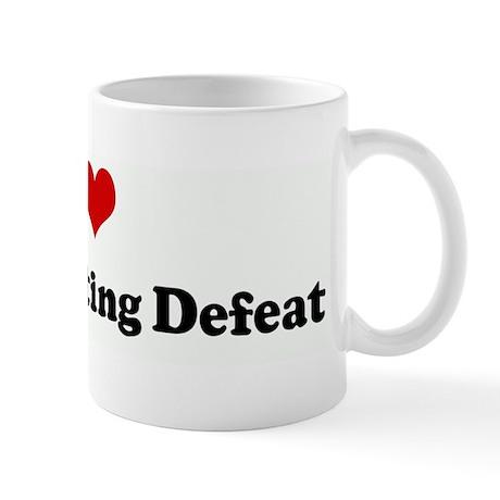 I Love Not Accepting Defeat Mug