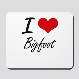 I love Bigfoot Mousepad