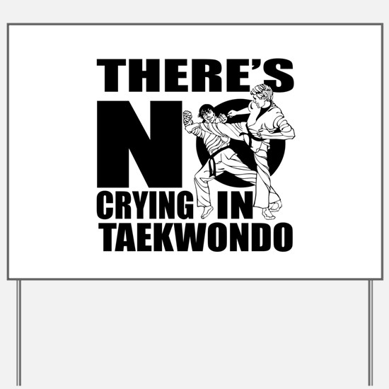 There Is No Crying In Taekwondo Yard Sign