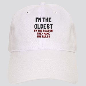 I'm the oldest make rules Cap