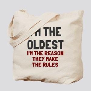 I'm the oldest make rules Tote Bag