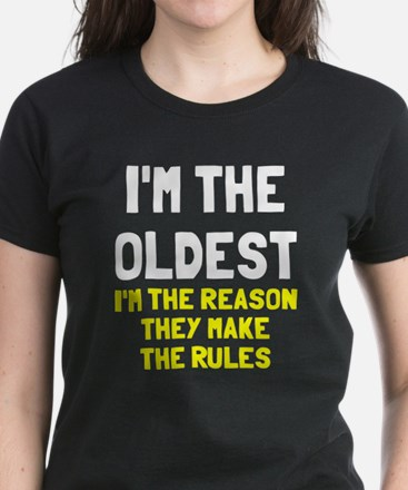 I'm the oldest make rules Women's Dark T-Shirt