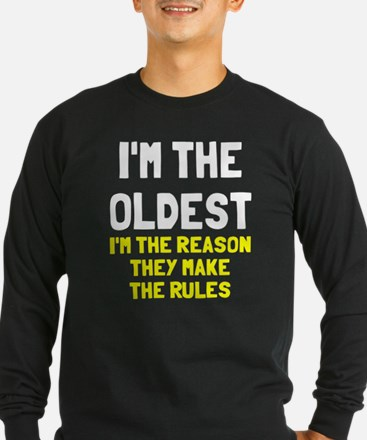 I'm the oldest make rules T