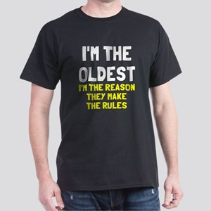 I'm the oldest make rules Dark T-Shirt