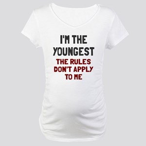 I'm the youngest rules don't app Maternity T-Shirt