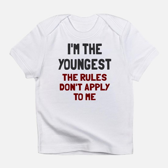I'm the youngest rules don't apply Infant T-Shirt