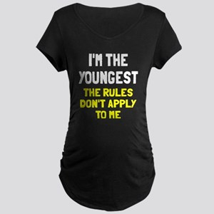 I'm the youngest rules don' Maternity Dark T-Shirt
