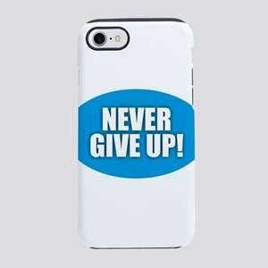 Never Give Up - Blue iPhone 8/7 Tough Case