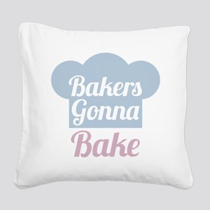 Bakers Gonna Bake Square Canvas Pillow