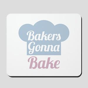 Bakers Gonna Bake Mousepad