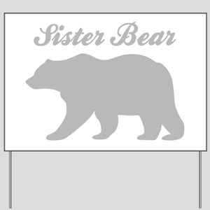 Sister Bear Yard Sign