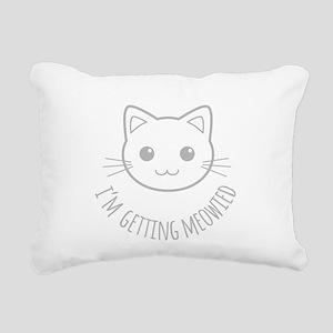 Im Getting Meowied Rectangular Canvas Pillow
