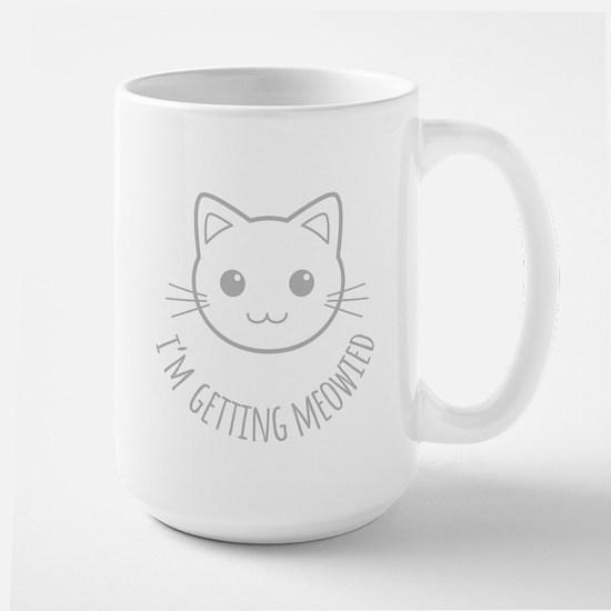 Im Getting Meowied Mugs