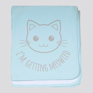 Im Getting Meowied baby blanket