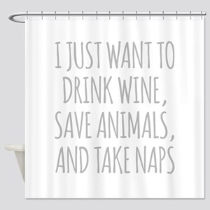 I Just Want To Drink Wine, Save Animals And Take N