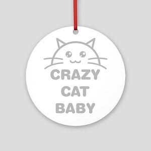 Crazy Cat Baby Round Ornament