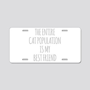 The Entire Cat Population Is My Best Friend Alumin