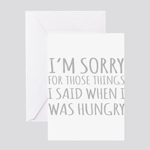 Sorry For Those Things I Said When I Was Hungry Gr