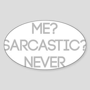 Me Sarcastic? Never Sticker