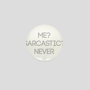 Me Sarcastic? Never Mini Button