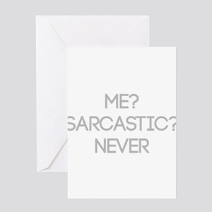 Me Sarcastic? Never Greeting Cards