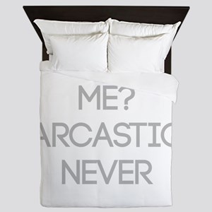 Me Sarcastic? Never Queen Duvet