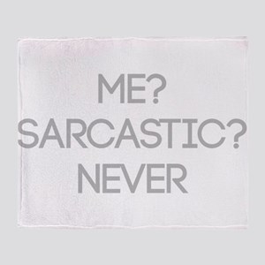 Me Sarcastic? Never Throw Blanket