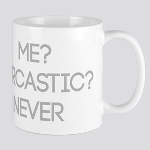 Me Sarcastic? Never Mugs
