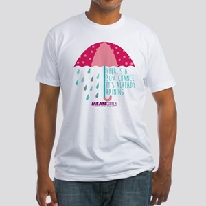 Mean Girls - Already Raining Fitted T-Shirt
