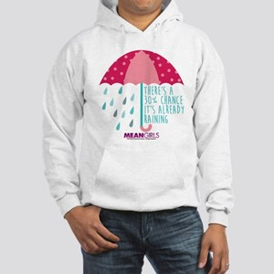 Mean Girls - Already Raining Hooded Sweatshirt