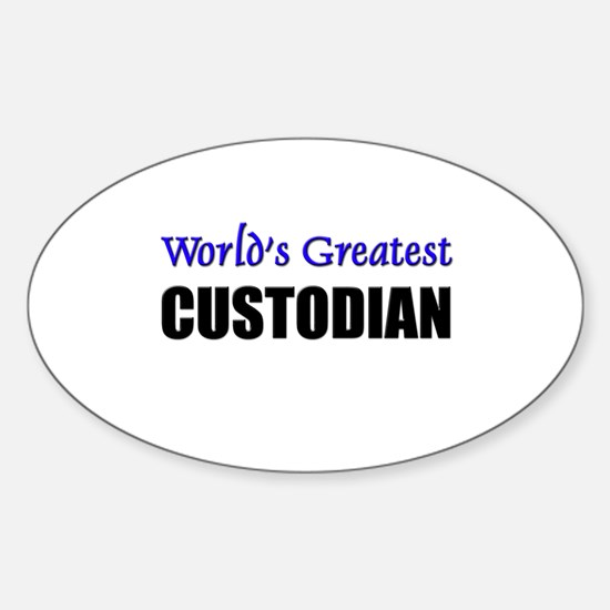 Worlds Greatest CUSTODIAN Oval Decal